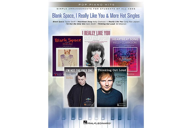 Blank Space, I Really Like You & More Hot Singles for piano sheet music