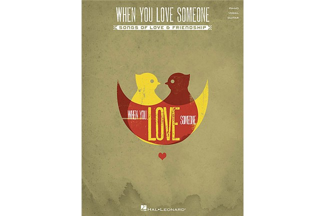 When You Love Someone Songs of Love Friendship PVG book
