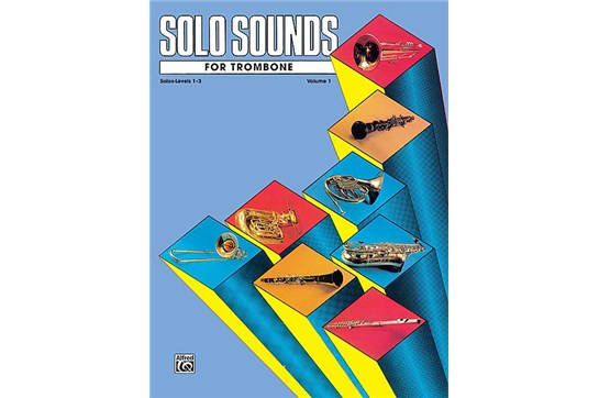 Solo Sounds for Trombone - Volume I (Levels 1-3), Solo Book WSMA 4311C2 Class C