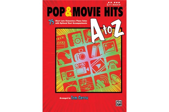 Pop & Movie Hits A to Z - 5 Finger Piano