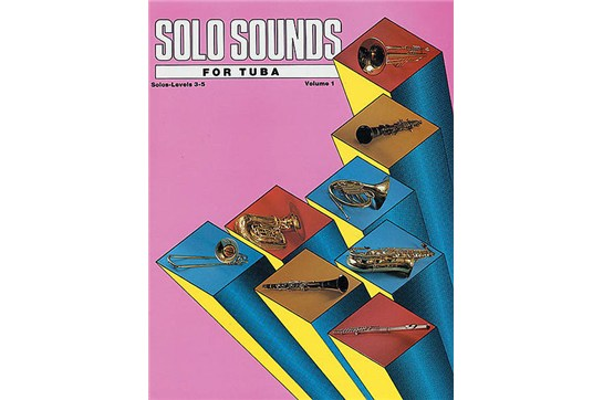 Solo Sounds for Tuba - Volume I (Levels 3-5), Solo Book