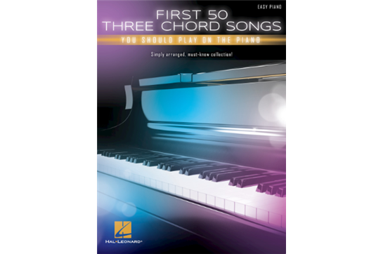 First 50 Three Chord Songs You Should Play on Piano