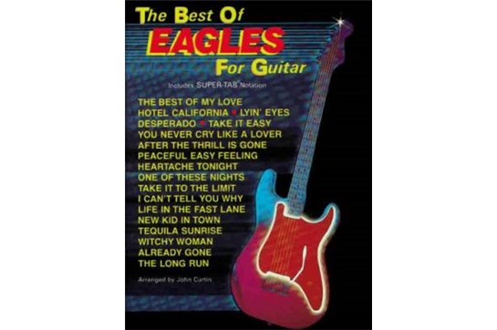 Eagles for Guitar The Best of Super Tab
