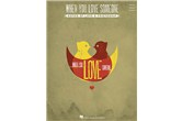 When You Love Someone - Songs of Love & Friendship Piano / Vocal / Guitar Book
