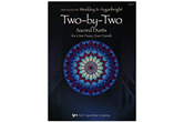 Two-by-Two: Sacred Duets for One Piano, Four Hands