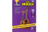 No-Brainer Play Ukulele: We Make Playing Ukulele a No-Brainer!, Book & DVD