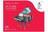 Bastien New Traditions: All In One Piano Course,  Primer Level B