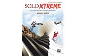 Solo Xtreme: 9 X-traordinary and Challenging Piano Pieces - Book 1