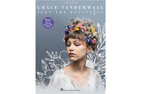 Grace Vanderwaal Just The Beginning