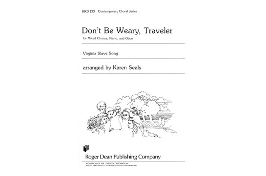 Don't Be Weary, Traveler - SATB