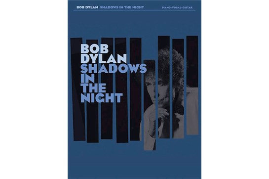 Bob Dylan: Shadows in the Night - PVG