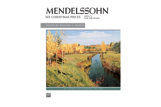 Mendelssohn: Six Christmas Pieces, Op. 72 - Piano Solo (7111B11)