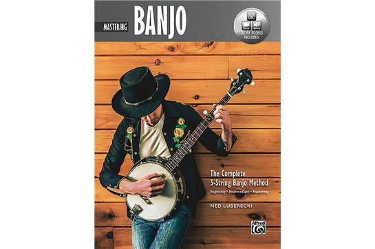 The Complete 5-String Banjo Method: Mastering Banjo w/Audio