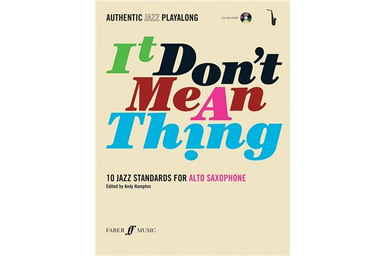 Authentic Jazz Play-Along: It Don't Mean a Thing Book and CD (Alto Sax)