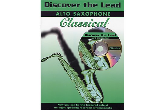 Discover the Lead: Classical Book and CD (Alto Sax)