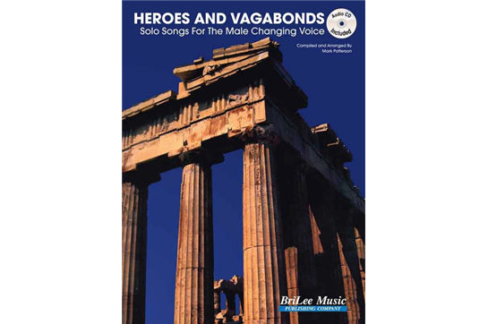 Heroes and Vagabonds: Solo Songs for the Male Changing Voice
