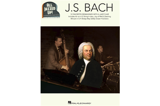 J.S. Bach - All Jazzed Up!