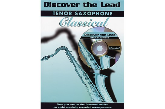 Discover the Lead: Classical Book and CD (Tenor Sax)
