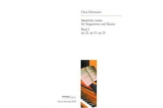 Clara Schumann Complete Songs, Vol.1 - Voice & Piano