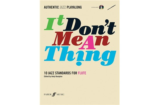 Authentic Jazz Play-Along: It Don't Mean a Thing Book and CD (Flute)