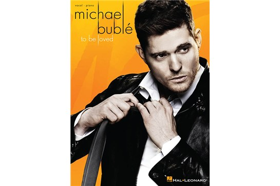 Michael Bublè - To Be Loved  - Piano / Vocal / Guitar Songbook