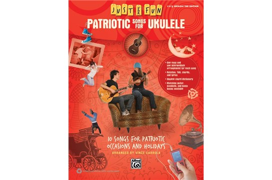 Just For Fun Patriotic Songs for Ukulele