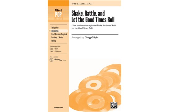 Shake, Rattle, and Let the Good Times Roll - SSA