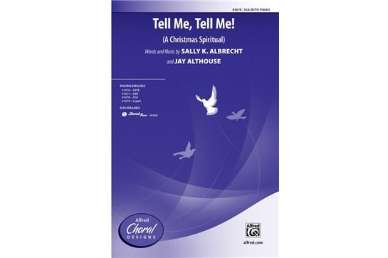 Tell Me, Tell Me! - SSA