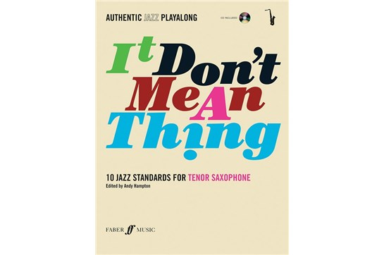 Authentic Jazz Play-Along: It Don't Mean a Thing Book and CD (Tenor Sax)