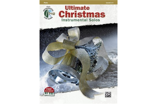 Ultimate Christmas Instrumental Solos Arr. various, ed. Bill Galliford Flute Book & CD Level: 2-3